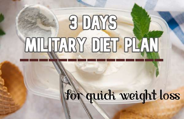 What to Eat on the 3 Day Military Diet Plan for Weight Loss?